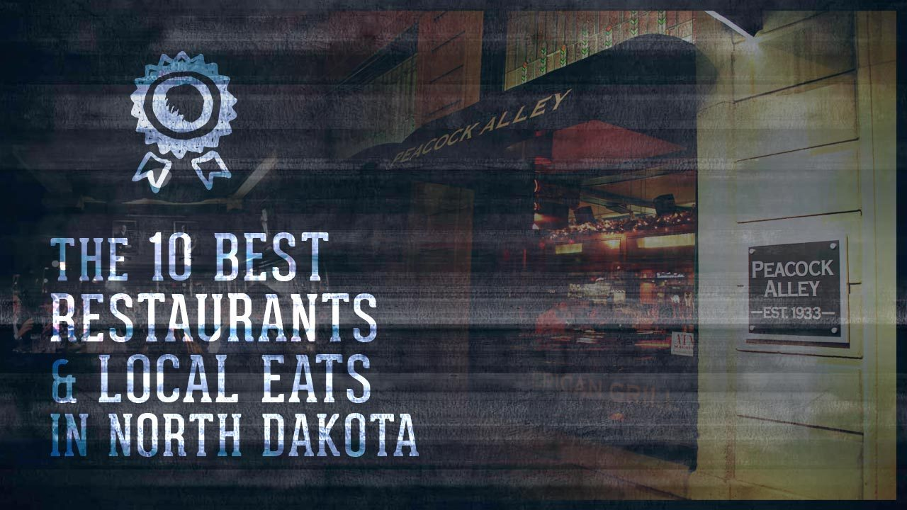 The 10 Best Restaurants & Local Eats in North Dakota